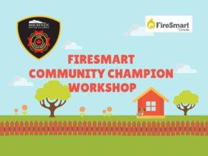 FireSmart Community Champion Workshop @ Mackenzie Recreation Centre